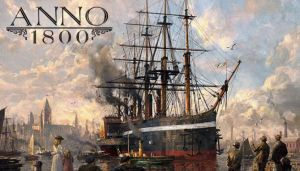 Anno 1800 Free Download (FULL UNLOCKED)