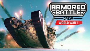 Armored Battle Crew [World War 1] Free Download