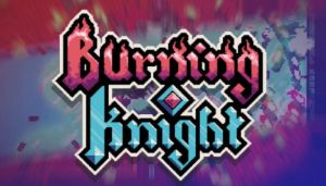 Burning Knight Free Download