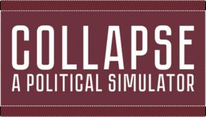 Collapse: A Political Simulator Free Download