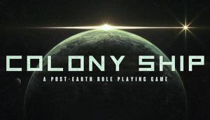 Colony Ship: A Post-Earth Role Playing Game Free Download (v0.8.54)