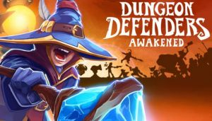 Dungeon Defenders: Awakened Free Download (v1.0.0.17047)