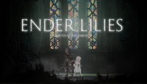 ENDER LILIES: Quietus of the Knights Free Download (v0.6.1)