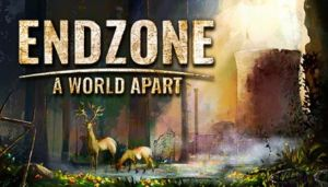 Endzone – A World Apart Free Download