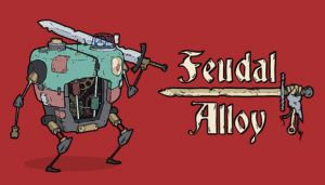 Feudal Alloy Free Download