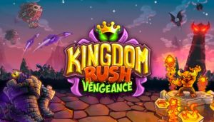 Kingdom Rush Vengeance – Tower Defense Free Download