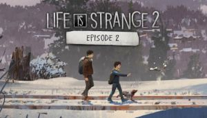 Life is Strange 2 – Episode 2 Free Download (CPY)