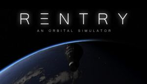 Reentry – An Orbital Simulator Free Download