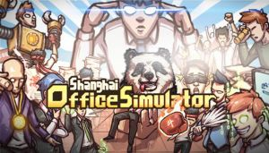 Shanghai Office Simulator Free Download