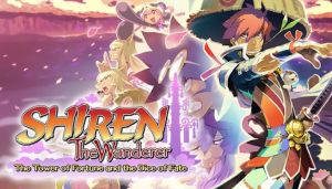 Shiren the Wanderer: The Tower of Fortune and the Dice of Fate Free Download