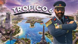 Tropico 6 Free Download (v1.01 rev 97490)