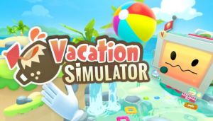 Vacation Simulator Free Download