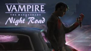 Vampire: The Masquerade — Night Road Free Download