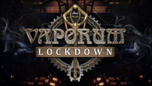 Vaporum: Lockdown Free Download