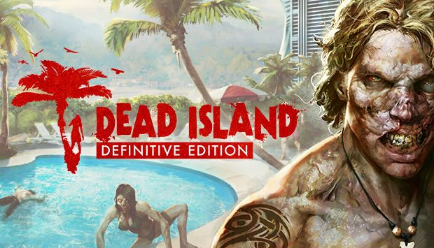 Dead Island Definitive Edition Free Download