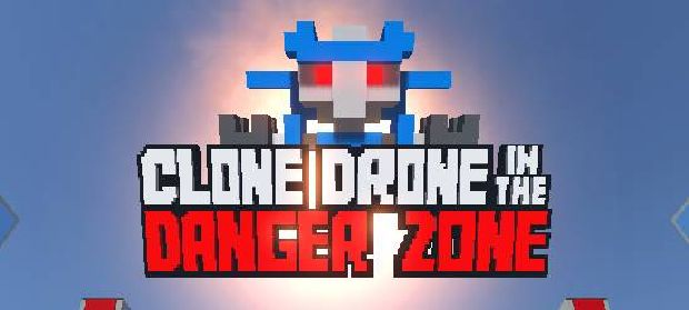 Clone Drone in the Danger Zone (v0.2.0) Free Download