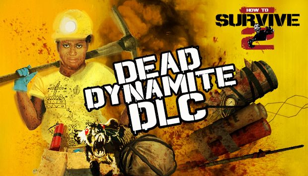 How To Survive 2 - Dead Dynamite Free Download