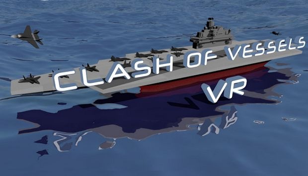 Clash of Vessels VR Free Download