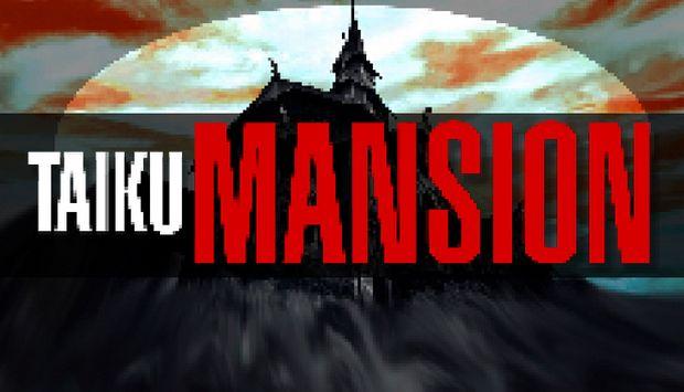 TAIKU MANSION Free Download