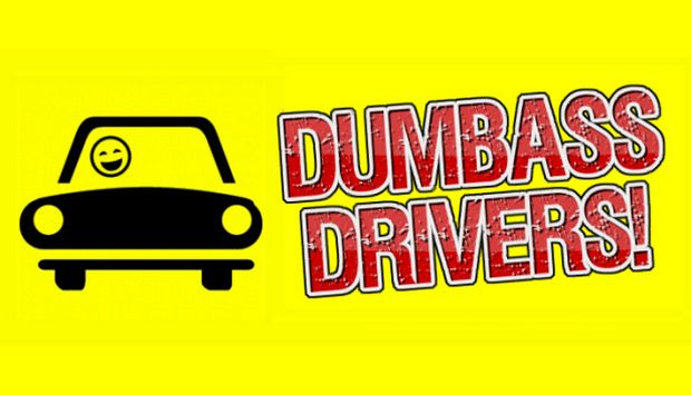 Dumbass Drivers! Free Download