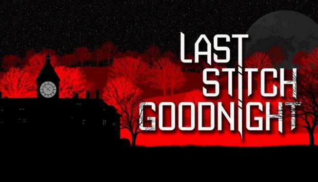 Last Stitch Goodnight Free Download