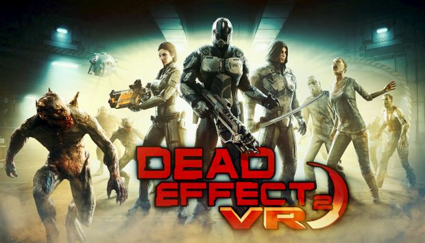 Dead Effect 2 VR Free Download