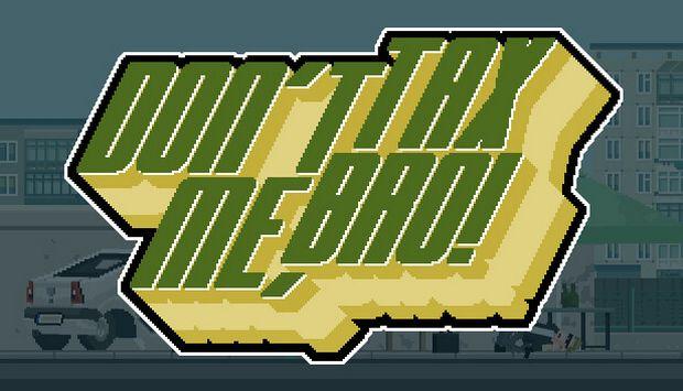 Don't Tax Me, Bro! Free Download