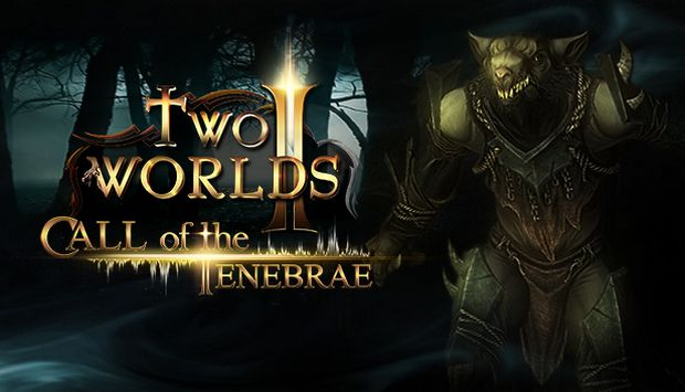 Two Worlds II - Call of the Tenebrae Free Download