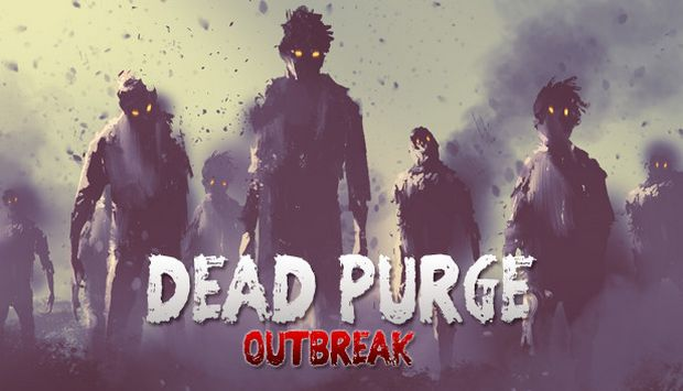 Dead Purge: Outbreak Free Download