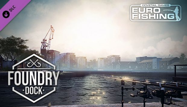 Euro Fishing: Foundry Dock Free Download
