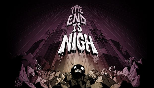 The End Is Nigh Free Download