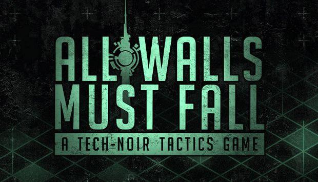 All Walls Must Fall - A Tech-Noir Tactics Game Free Download