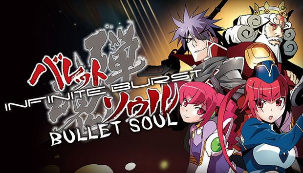 BULLET SOUL INFINITE BURST - - Free Download