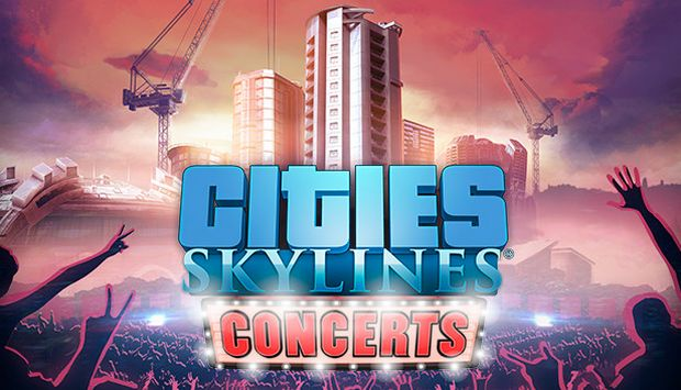 Cities: Skylines - Concerts Free Download