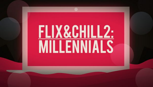 Flix and Chill 2: Millennials Free Download