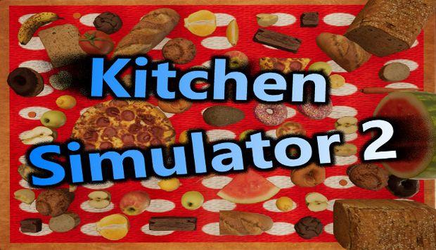 Kitchen Simulator 2 Free Download