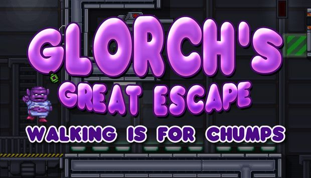 Glorch's Great Escape: Walking is for Chumps Free Download