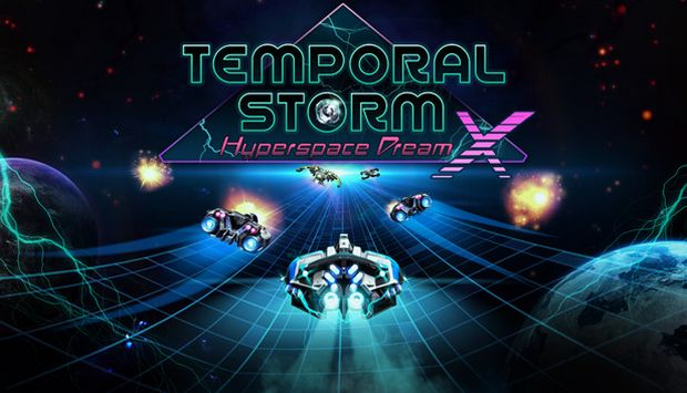 Temporal Storm X Hyperspace Dream Free Download - Temporal Storm X: Hyperspace Dream Free Download