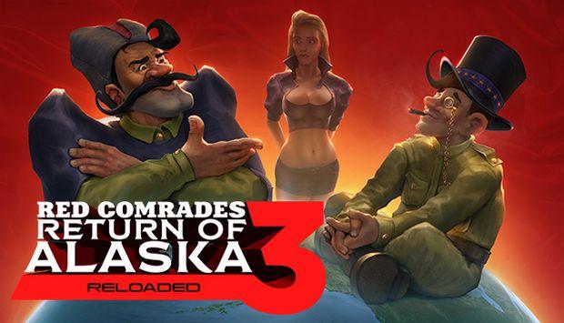 Red Comrades 3: Return of Alaska. Reloaded Free Download