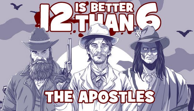 12 is Better Than 6: The Apostles Free Download