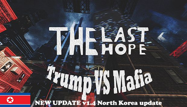 The Last Hope: Trump vs Mafia - North Korea Free Download