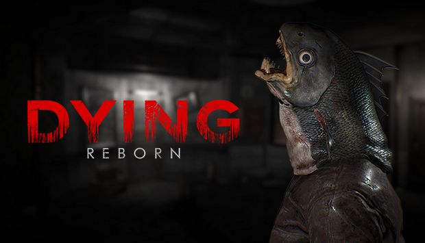DYING: Reborn Free Download