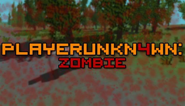 PLAYERUNKN4WN: Zombie Free Download