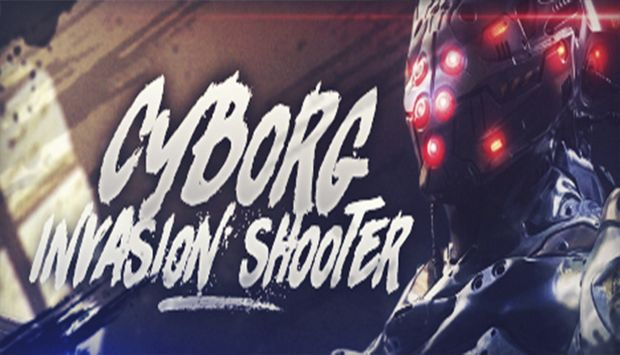 Cyborg Invasion Shooter Free Download