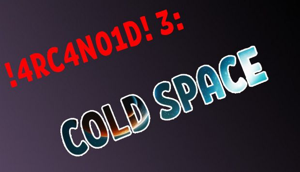 !4RC4N01D! 3: Cold Space Free Download