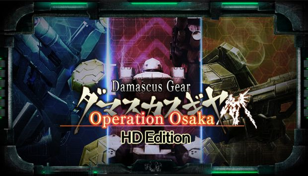 Damascus Gear Operation Osaka HD Edition Free Download