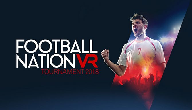 Football Nation VR Tournament 2018 Free Download