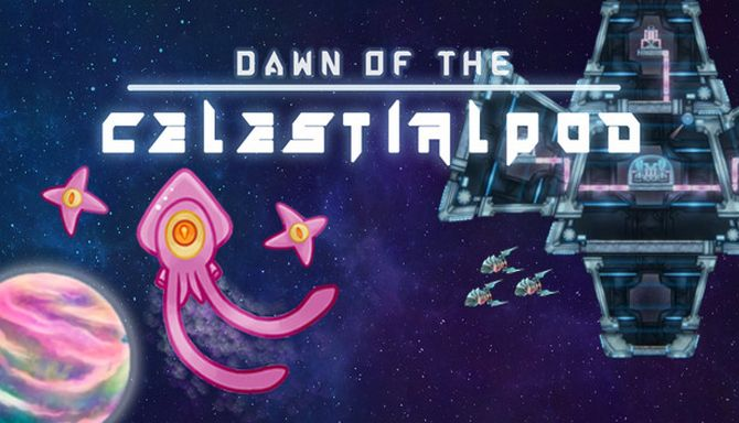 Dawn of the Celestialpod Free Download