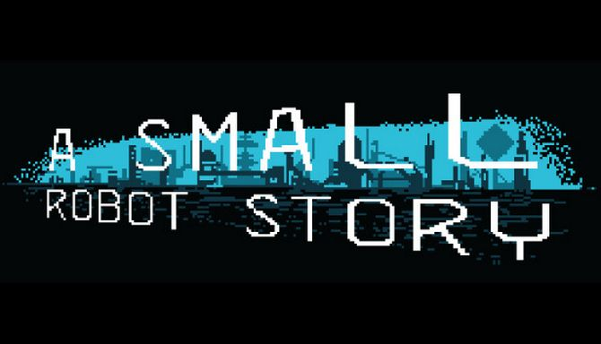 A Small Robot Story Free Download