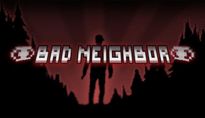 Bad Neighbor Free Download